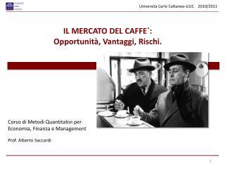 Corso di Metodi Quantitativi per Economia, Finanza e Management Prof. Alberto Saccardi