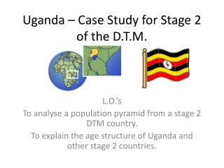 Uganda – Case Study for Stage 2 of the D.T.M.