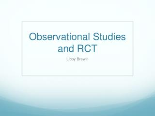 Observational Studies and RCT