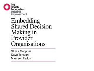 Embedding Shared Decision Making in  Provider Organisations