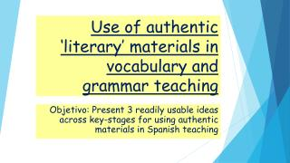 Use of authentic 'literary' materials in vocabulary and grammar teaching