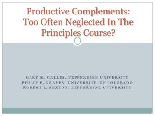 Productive Complements: Too Often Neglected In The Principles Course?