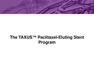 the taxus  paclitaxel-eluting stent program