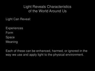 Light Reveals Characteristics  of the World Around Us