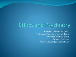 Ethics and Psychiatry