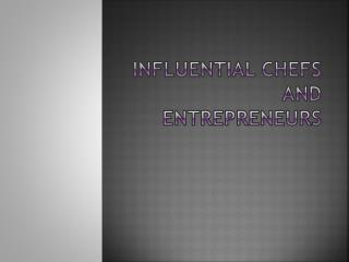 Influential Chefs and Entrepreneurs