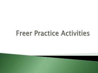 Freer Practice Activities