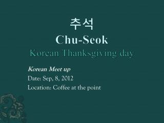 추석 Chu- Seok Korean Thanksgiving day