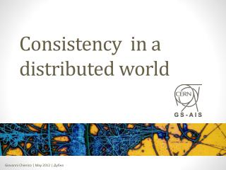 Consistency  in a distributed world
