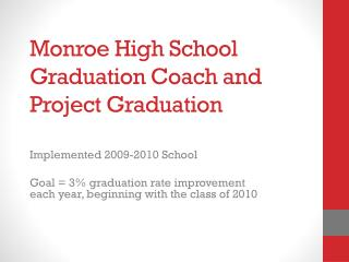 Monroe High School Graduation Coach and Project Graduation