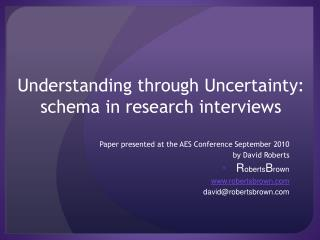 Understanding  through  Uncertainty: schema in research interviews