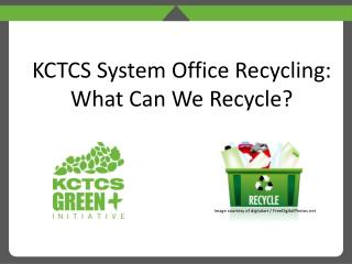 KCTCS System Office Recycling: What Can We Recycle?