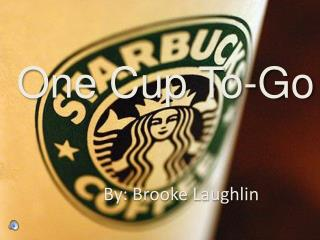 One Cup To-Go