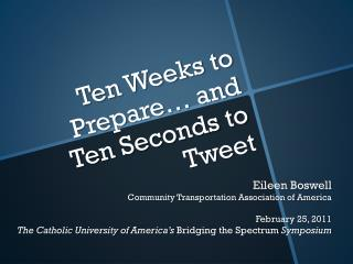 Ten Weeks to Prepare… and Ten Seconds to Tweet