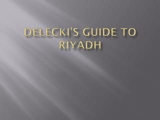 Delecki's Guide to Riyadh
