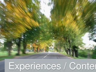 Experiences  / Content
