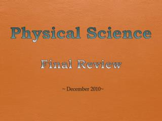 Physical Science  Final Review
