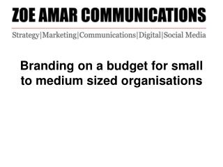 Branding on a budget for small to medium sized organisations