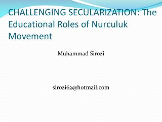 CHALLENGING SECULARIZATION: The Educational Roles of Nurculuk Movement