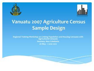 Vanuatu 2007 Agriculture Census Sample Design