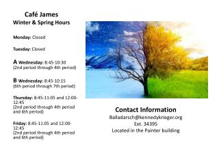 Café James Winter & Spring Hours