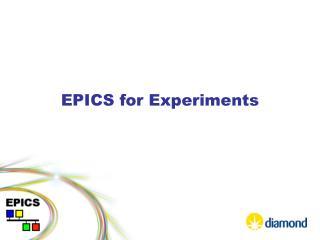 EPICS for Experiments