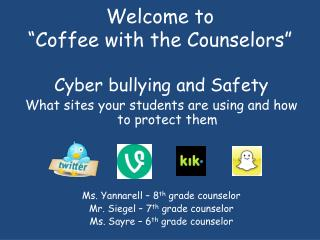 "Welcome to  ""Coffee with the Counselors"""