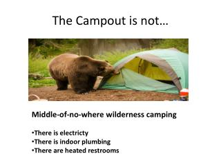 The Campout is not…