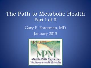 The Path to Metabolic Health Part I of II