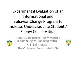 Experimental Evaluation of an Informational and  Behavior  Change Program to  Increase Undergraduate Students' Energy C