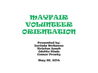 MAYFAIR  VOLUNTEER ORIENTATION