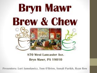 Bryn Mawr  Brew & Chew