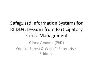 Safeguard Information Systems for REDD+: Lessons from Participatory Forest Management