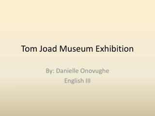 Tom Joad Museum Exhibition