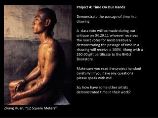 Project 4: Time On Our Hands  Demonstrate the passage of time in a drawing