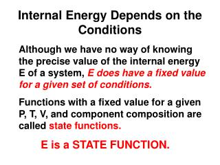 Internal Energy Depends on the Conditions