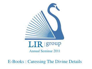 Annual Seminar 2011 E-Books : Caressing The Divine Details