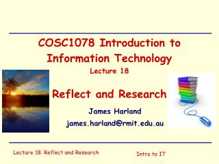 COSC1078 Introduction to Information Technology Lecture  18 Reflect and Research