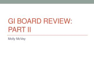 Gi  Board review: Part II