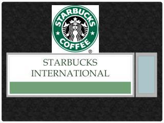 StarBucks  International