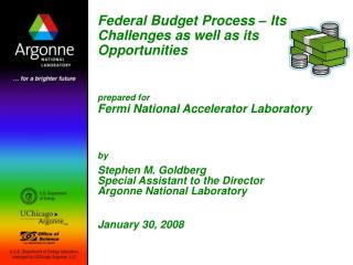 federal budget process   its challenges as well as its opportunities    prepared for fermi national accelerator laborato