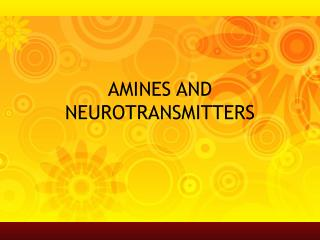 AMINES AND NEUROTRANSMITTERS