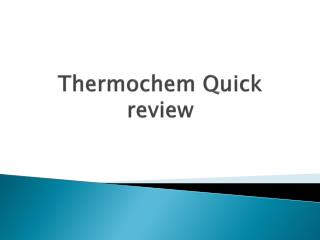 Thermochem  Quick review