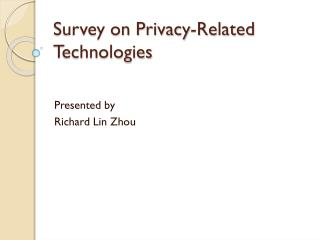Survey on Privacy-Related Technologies