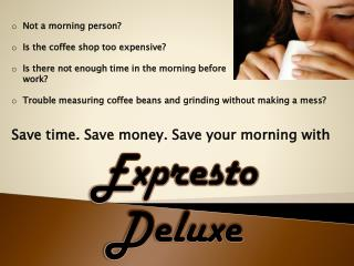Not a morning person? Is the coffee shop too expensive? Is there not enough time in the morning before      work?