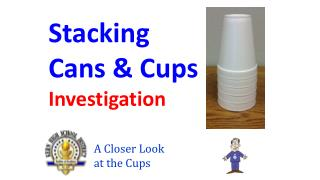 Stacking Cans & Cups Investigation