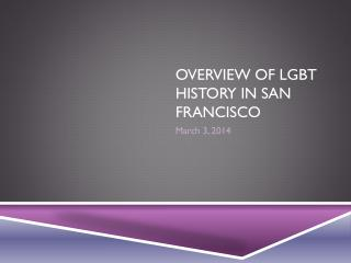 Overview of  lgbt  history in san Francisco