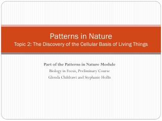 Patterns in Nature Topic 2: The Discovery of the Cellular Basis  of Living Things