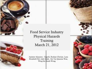Food Service Industry Physical Hazards Training March 21, 2012