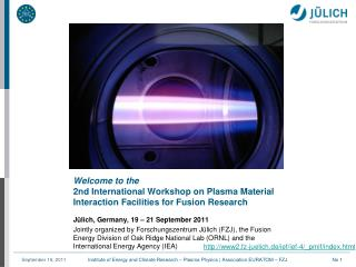 Welcome  to the 2nd  International Workshop on Plasma Material Interaction Facilities for Fusion  Research